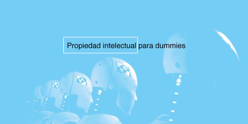 Propiedad intelectual para dummies Crealegis Guayaquil Ecuador